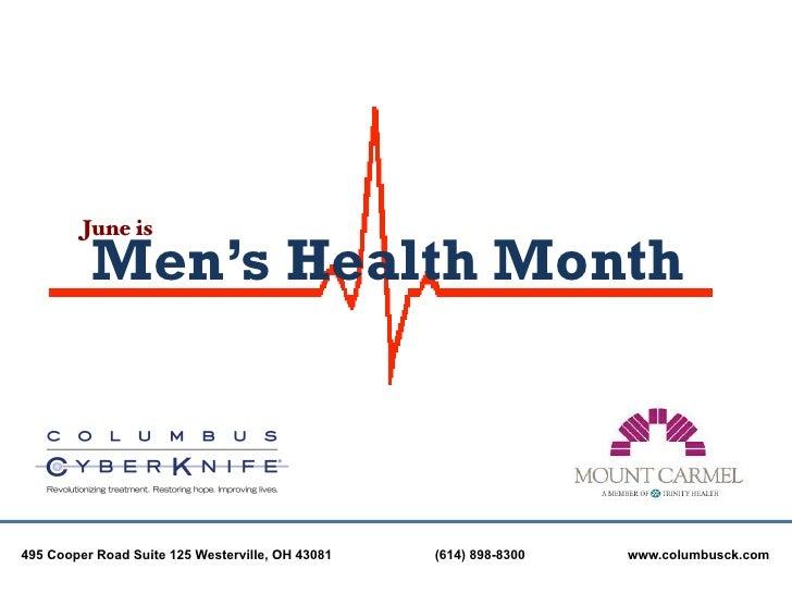 June is!          Men's Health Month495 Cooper Road Suite 125 Westerville, OH 43081   (614) 898-8300   www.columbusck.com