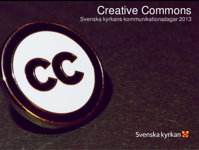 Creative CommonsSvenska kyrkans kommunikationsdagar 2013