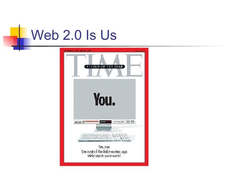 Web 2.0 Is Us