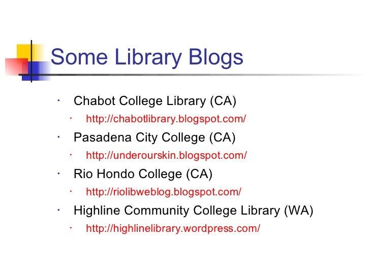 <ul><li>Chabot College Library (CA) </li></ul><ul><ul><li>http: //chabotlibrary . blogspot .com/ </li></ul></ul><ul><li>Pa...