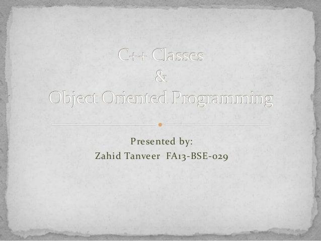 Presented by: Zahid Tanveer FA13-BSE-029