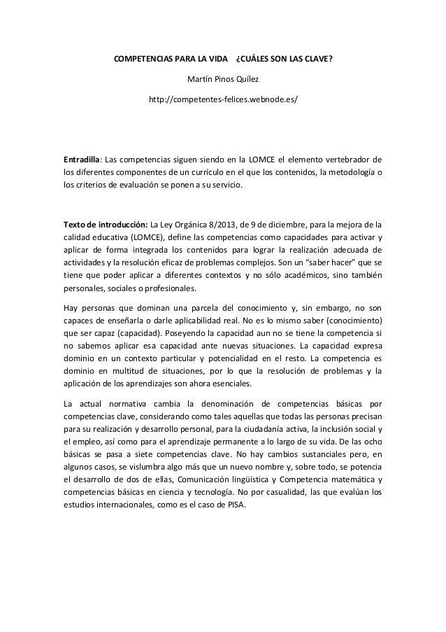 COMPETENCIAS PARA LA VIDA ¿CUÁLES SON LAS CLAVE? Martín Pinos Quílez http://competentes-felices.webnode.es/ Entradilla: La...