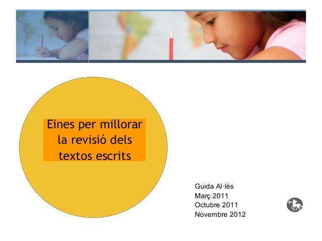 Eines per millorar  la revisió dels  textos escrits                     Guida Al·lès                     Març 2011        ...