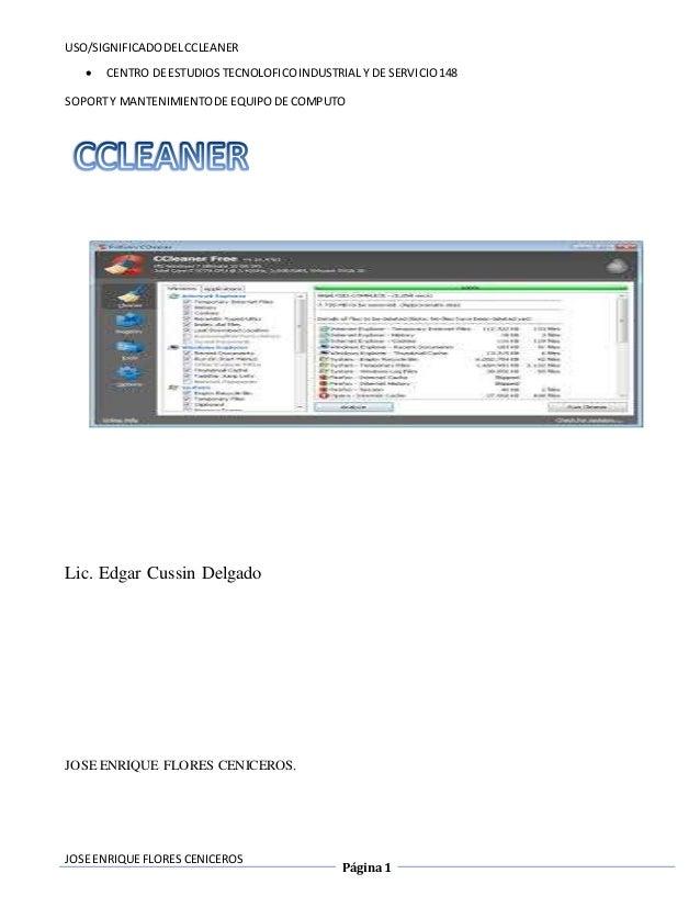 USO/SIGNIFICADO DEL CCLEANER   CENTRO DE ESTUDIOS TECNOLOFICO INDUSTRIAL Y DE SERVICIO 148  SOPORT Y MANTENIMIENTO DE EQU...