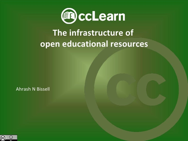 The infrastructure of  open educational resources Ahrash N Bissell