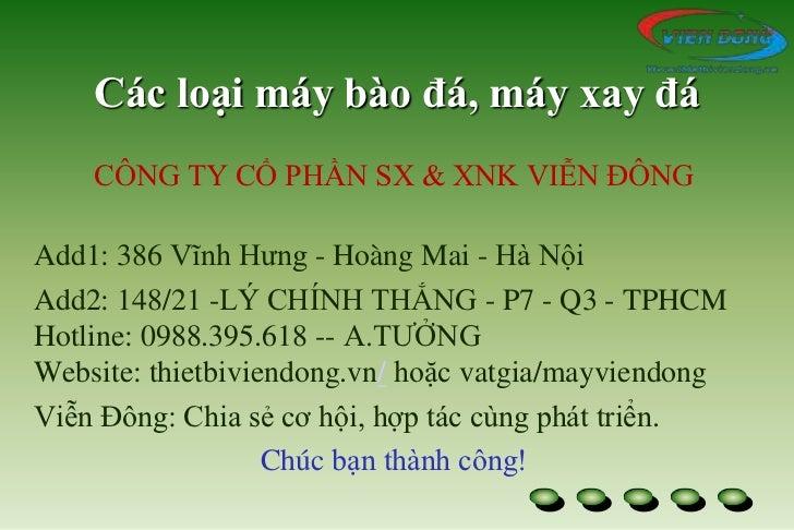 Các loại máy bào đá, máy xay đá    CÔNG TY CỔ PHẦN SX & XNK VIỄN ĐÔNGAdd1: 386 Vĩnh Hưng - Hoàng Mai - Hà NộiAdd2: 148/21 ...