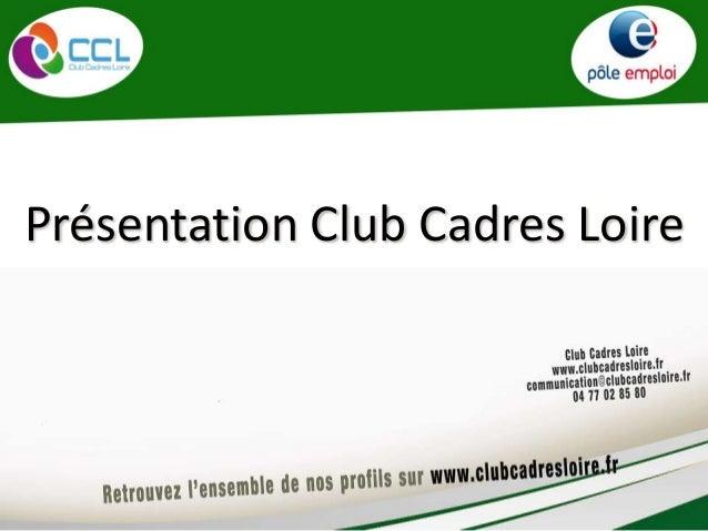 Présentation Club Cadres Loire