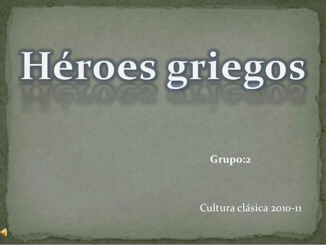 Grupo:2 Cultura clásica 2010-11