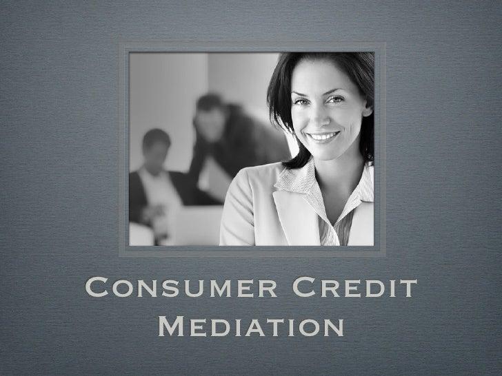 Consumer Credit   Mediation
