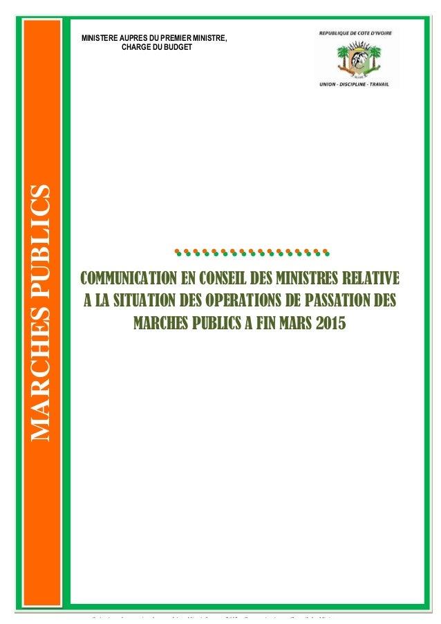 1 Opérations de passation des marchés publics à fin mars 2015 – Communication en Conseil des Ministres 0 333 COMMUNICATION...