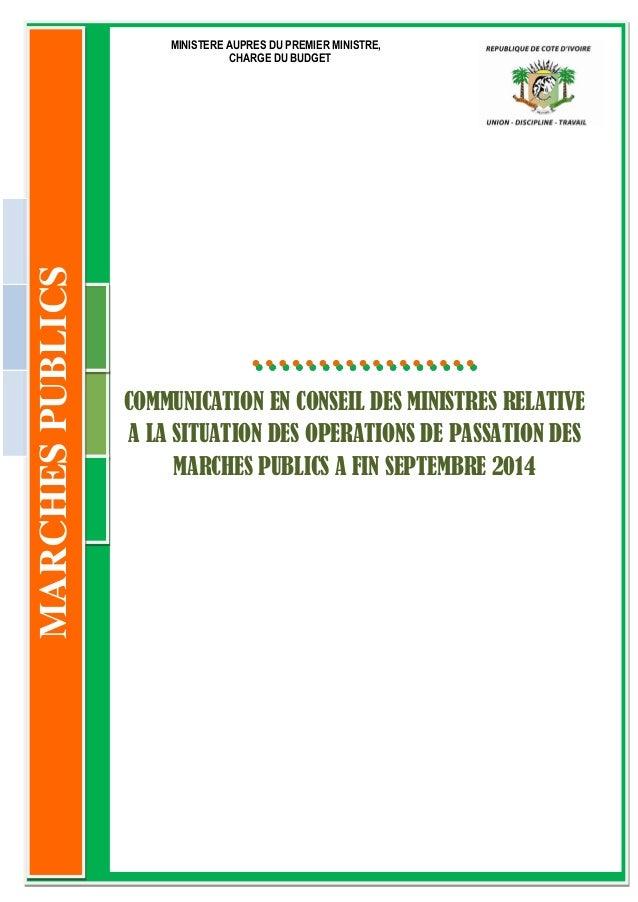 1 Opérations de passation des marchés publics à fin septembre 2014 – Communication en Conseil des Ministres 0 333 COMMUNIC...