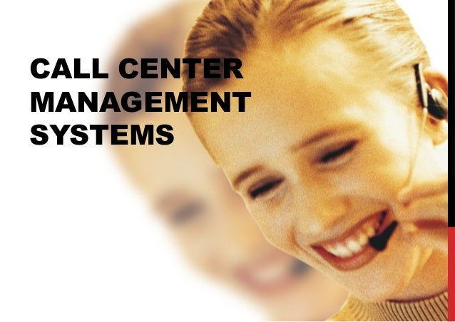 CALL CENTER MANAGEMENT SYSTEMS