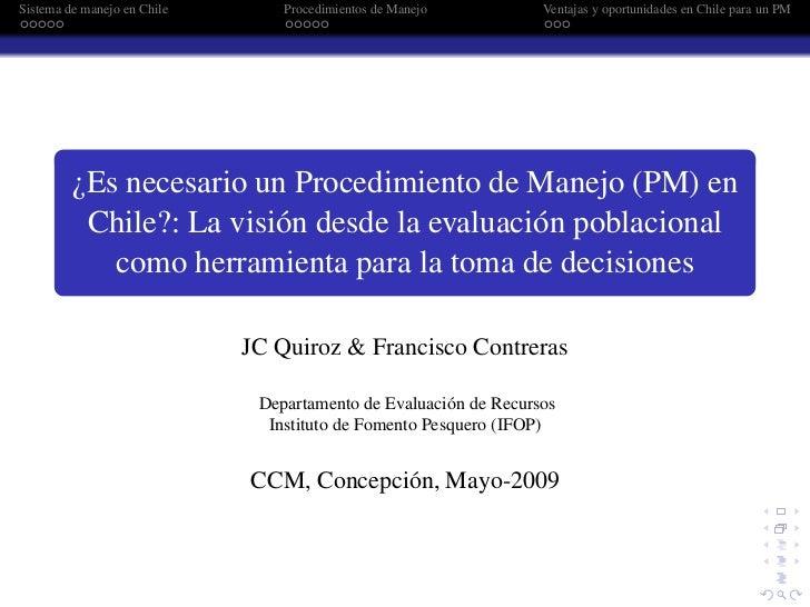 Sistema de manejo en Chile       Procedimientos de Manejo          Ventajas y oportunidades en Chile para un PM         ¿E...