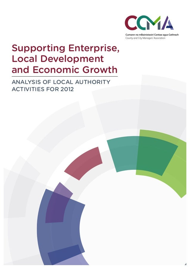 Supporting Enterprise,Local Developmentand Economic GrowthANALYSIS OF LOCAL AUTHORITYACTIVITIES FOR 2012