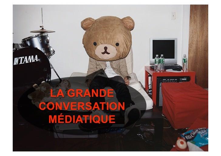 LA GRANDE CONVERSATION  MÉDIATIQUE