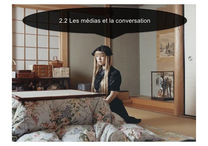 2.2 Les médias et la conversation