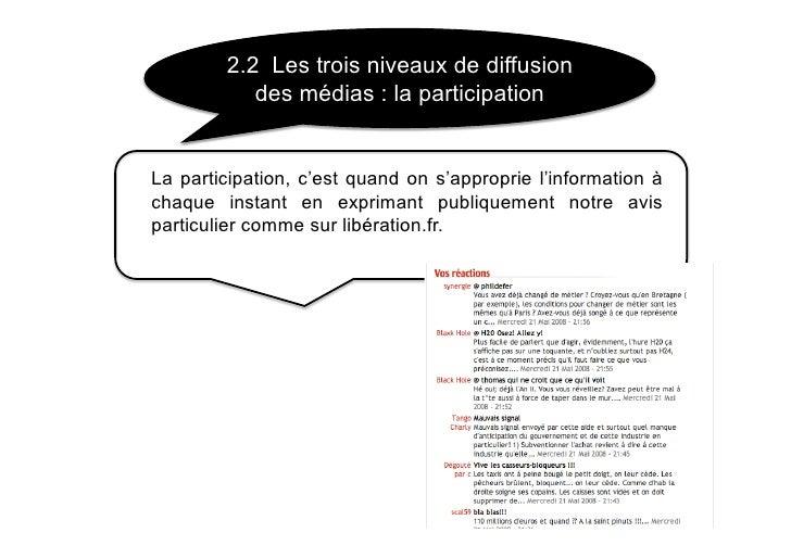 2.2 Les trois niveaux de diffusion            des médias : la participation   La participation, c'est quand on s'approprie...