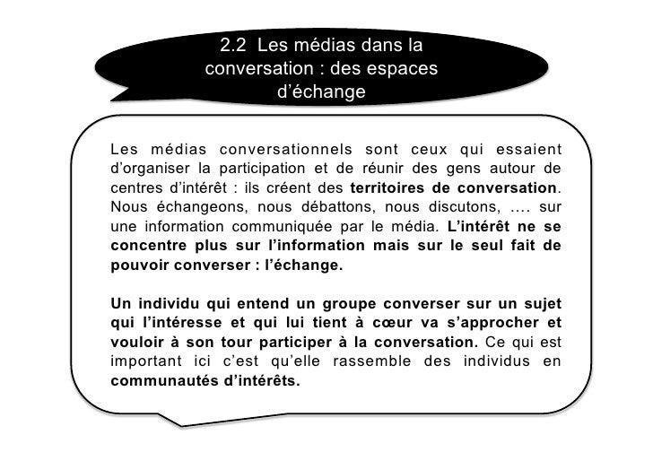 2.2 Les médias dans la              conversation : des espaces                      d'échange  Les médias conversationnels...