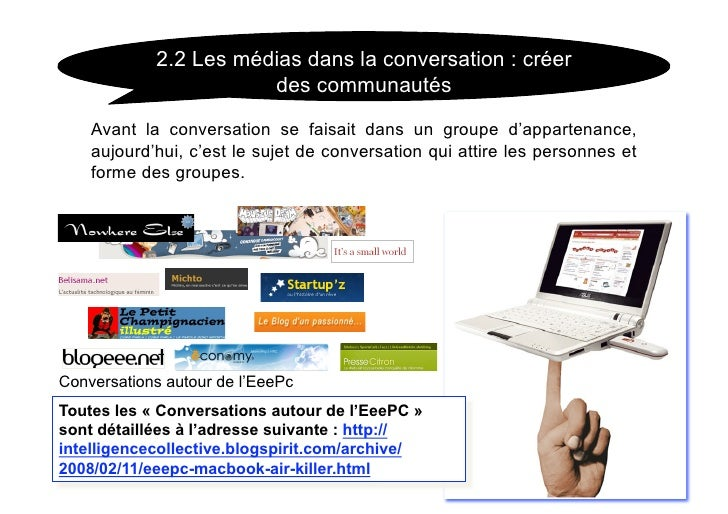 2.2 Les médias dans la conversation : créer                        des communautés      Avant la conversation se faisait d...
