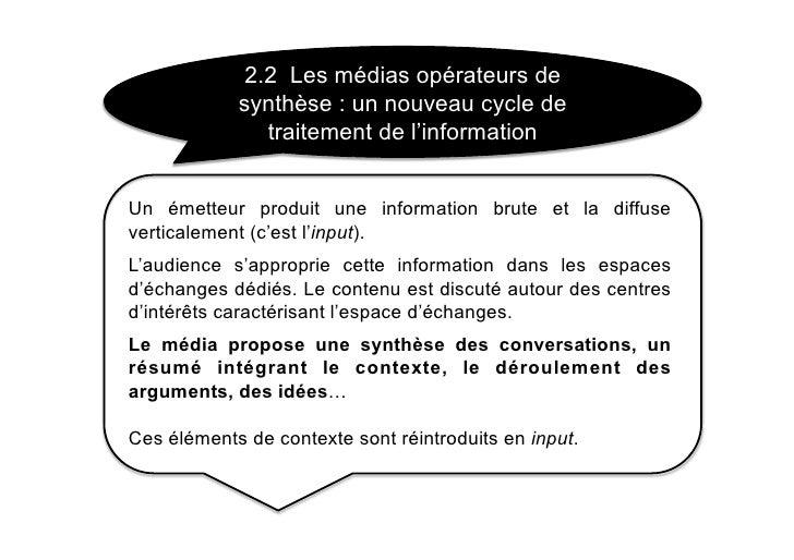 2.2 Les médias opérateurs de             synthèse : un nouveau cycle de                traitement de l'information   Un ém...