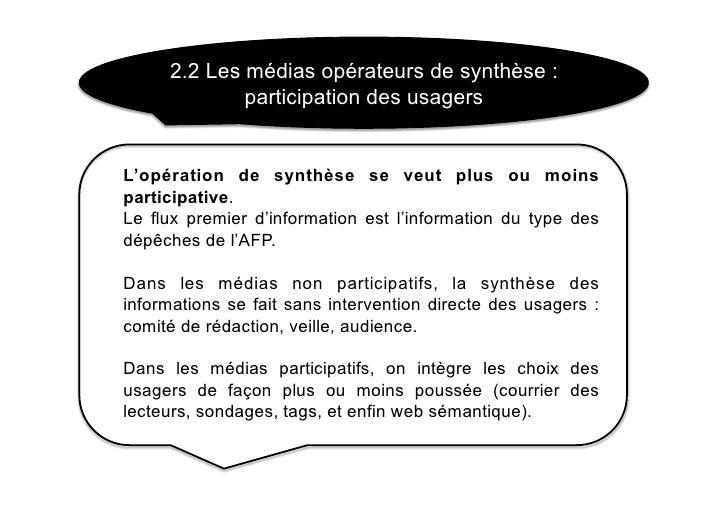 2.2 Les médias opérateurs de synthèse :              participation des usagers   L'opération de synthèse se veut plus ou m...