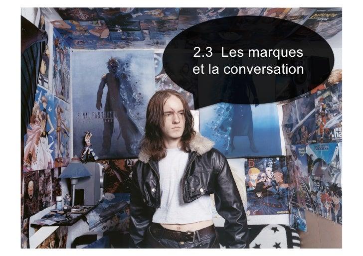 2.3 Les marques et la conversation
