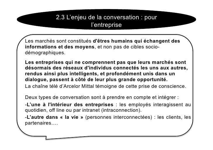 2.3 L'enjeu de la conversation : pour                           l'entreprise  Les marchés sont constitués d'êtres humains ...