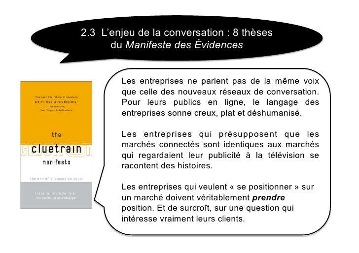2.3 L'enjeu de la conversation : 8 thèses       du Manifeste des Évidences           Les entreprises ne parlent pas de la ...