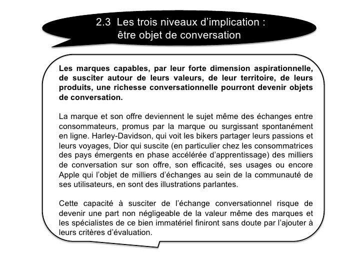 2.3 Les trois niveaux d'implication :               être objet de conversation   Les marques capables, par leur forte dime...