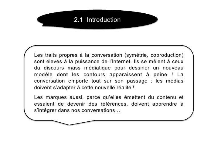 2.1 Introduction     Les traits propres à la conversation (symétrie, coproduction) sont élevés à la puissance de l'Interne...