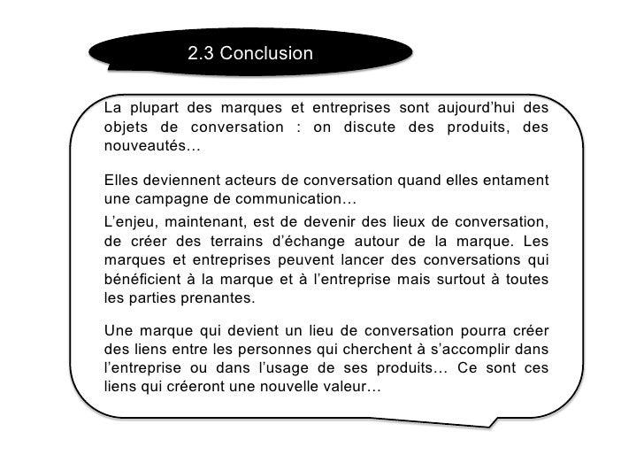 2.3 Conclusion  La plupart des marques et entreprises sont aujourd'hui des objets de conversation : on discute des produit...