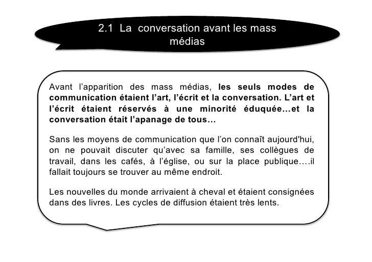 2.1 La conversation avant les mass                          médias    Avant l'apparition des mass médias, les seuls modes ...