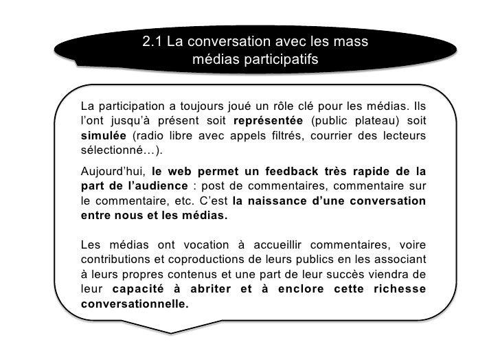 2.1 La conversation avec les mass                    médias participatifs   La participation a toujours joué un rôle clé p...