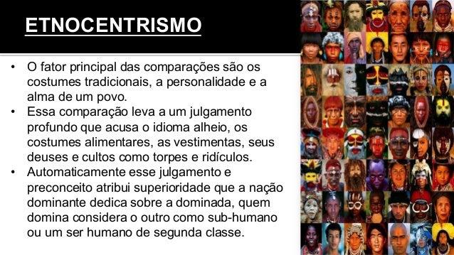 • O fator principal das comparações são os costumes tradicionais, a personalidade e a alma de um povo. • Essa comparação...