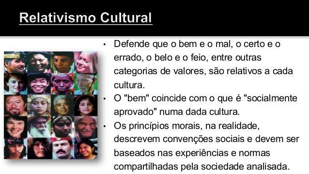 • É claro que existem sociedades econômica e militarmente superiores a outra. • Mas nada prova que o etnocida é cultural...