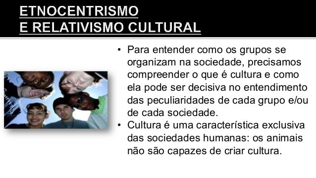 • Para entender como os grupos se organizam na sociedade, precisamos compreender o que é cultura e como ela pode ser deci...