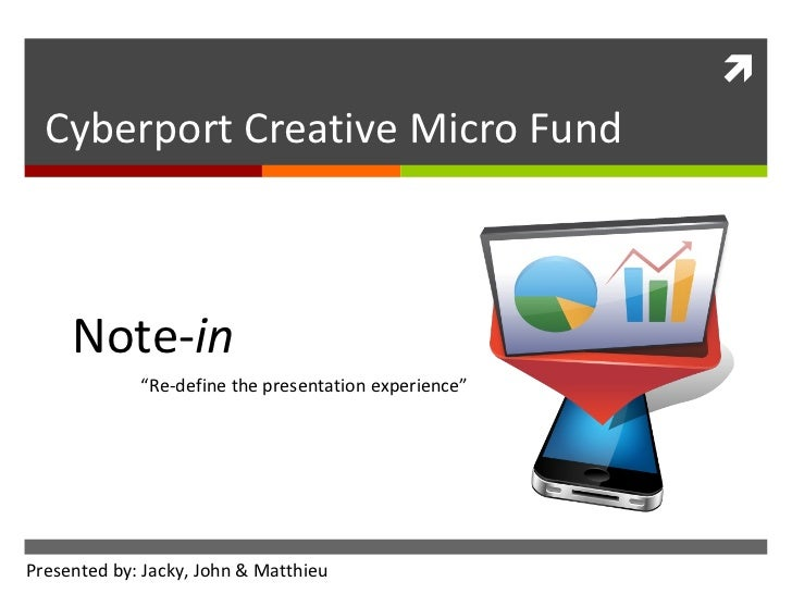 """Cyberport Creative Micro Fund Note- in """" Re-define the presentation experience"""" Presented by: Jacky, John & Matthieu"""