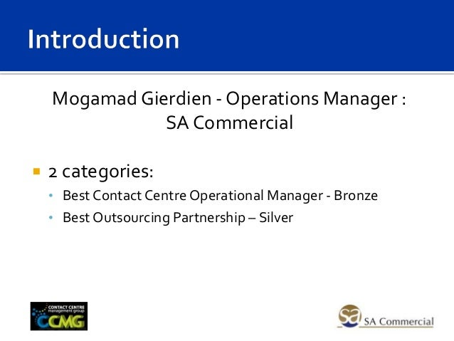 Mogamad Gierdien - Operations Manager : SA Commercial   2 categories: • Best Contact Centre Operational Manager - Bronze ...