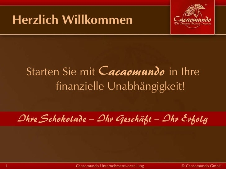 Herzlich Willkommen      Starten Sie mit Cacaomundo in Ihre            finanzielle Unabhängigkeit!    Ihre Schokolade – Ih...