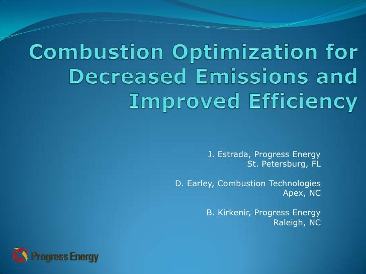 J. Estrada, Progress Energy                  St. Petersburg, FL  D. Earley, Combustion Technologies                       ...