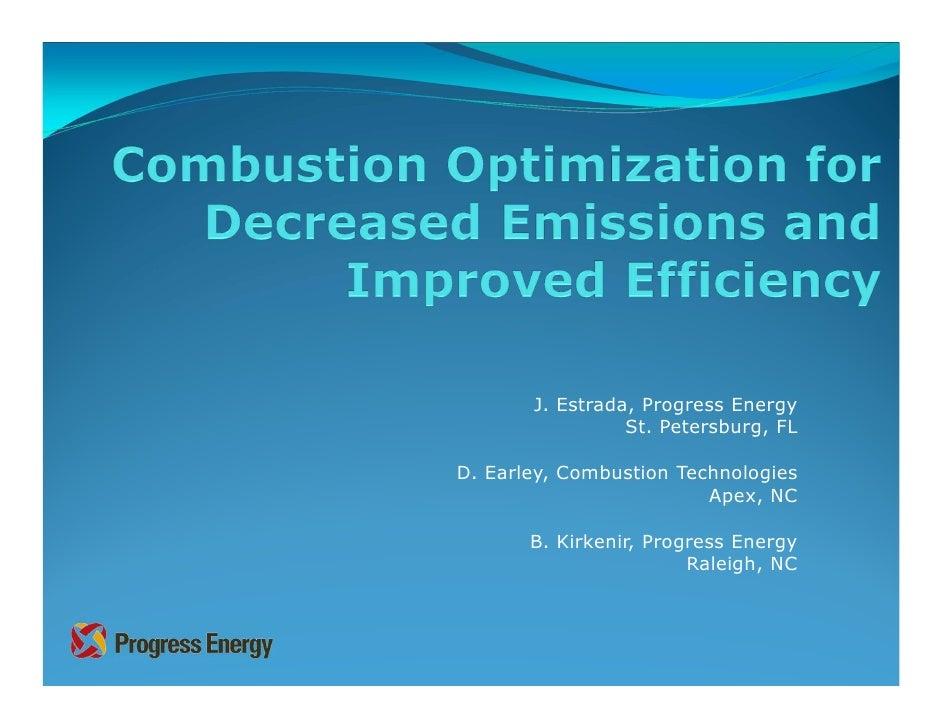 J. Estrada, Progress Energy                 St. Petersburg, FLD. Earley, Combustion Technologies                         A...