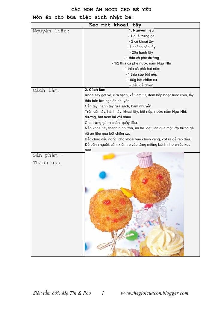 CÁC MÓN ĂN NGON CHO BÉ YÊUMón ăn cho bữa tiệc sinh nhật bé:                         Kẹo mút khoai tâyNguyên liệu:         ...