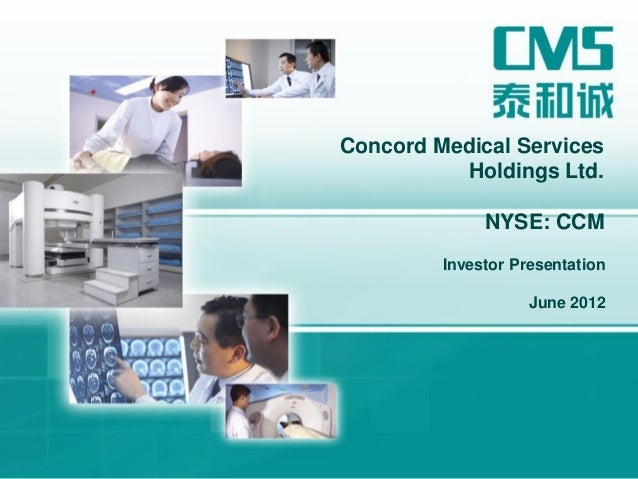 Investor PresentationJune 2012Concord Medical ServicesHoldings Ltd.NYSE: CCM