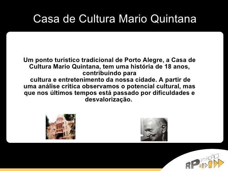 Casa de Cultura Mario Quintana Um ponto   turístico tradicional de Porto Alegre, a Casa de Cultura Mario Quintana, tem uma...