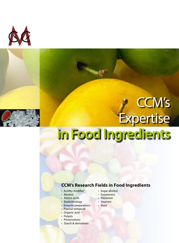 CCM's            Expertise in Food Ingredients   CCM's Research Fields in Food Ingredients •   Acidity modifier       •   ...