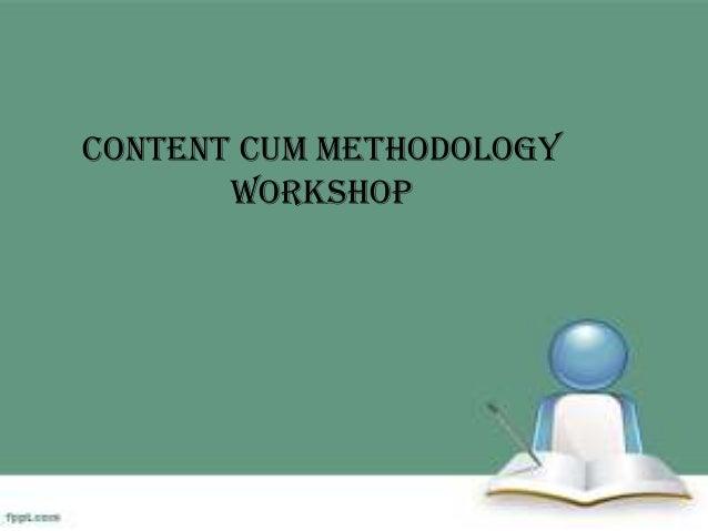 Content cum Methodology              Workshop14 January 2013   Prof. Priya Kale   1