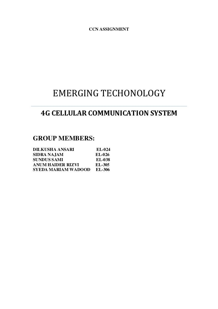 CCN ASSIGNMENT      EMERGING TECHONOLOGY  4G CELLULAR COMMUNICATION SYSTEMGROUP MEMBERS:DILKUSHA ANSARI       EL-024SIDRA ...