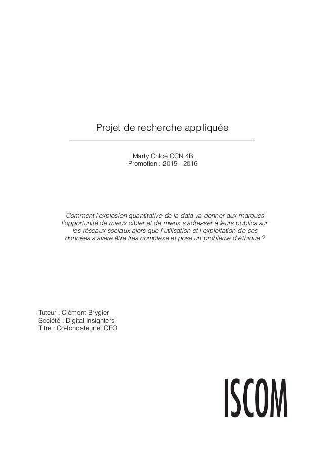 Projet de recherche appliquée Marty Chloé CCN 4B Promotion : 2015 - 2016 Tuteur : Clément Brygier Société : Digital Insigh...