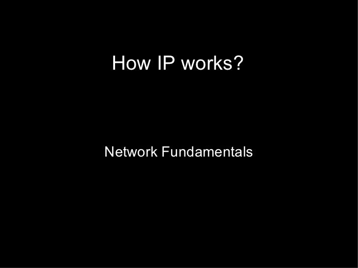 How IP works? Network Fundamentals