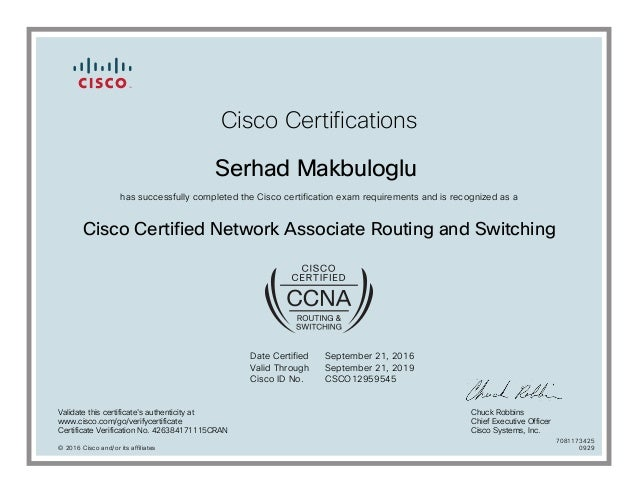 Cisco Certifications Serhad Makbuloglu has successfully completed the Cisco certification exam requirements and is recogni...